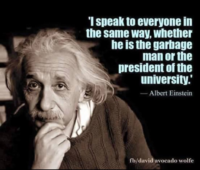 Einstein Quote of treating everyone the same