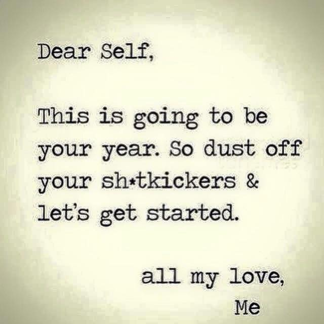 Dear Self, This is going to be the year I dust off my shitkickers...