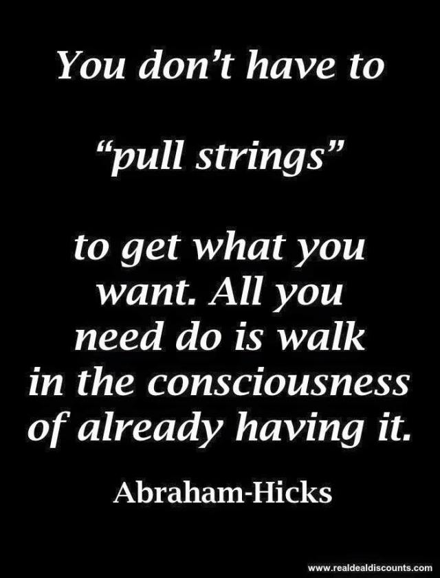 You don't have to pull strings to get what you want...